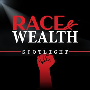 Race and Wealth Spotlight Artwork Cover