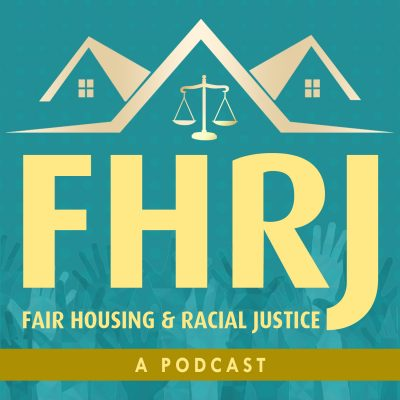 Podcast Series: Fair Housing and Racial Justice